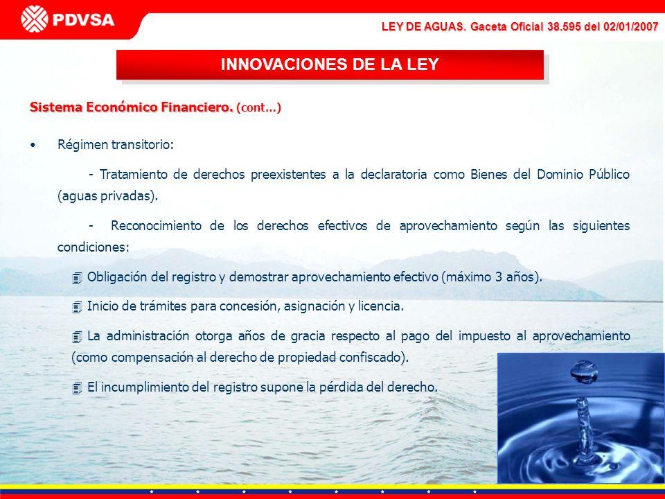LEY DE AGUAS. Gaceta Oficial 38.595 del 02/01/2007 Sistema Económico Financiero. Sistema Económico Financiero. (cont…) Régimen transitorio: - Tratamie