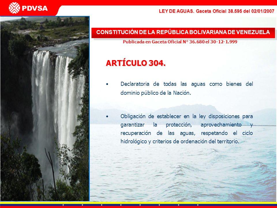 LEY DE AGUAS. Gaceta Oficial 38.595 del 02/01/2007 CONSTITUCIÓN DE LA REPÚBLICA BOLIVARIANA DE VENEZUELA Publicada en Gaceta Oficial N° 36.680 el 30-1