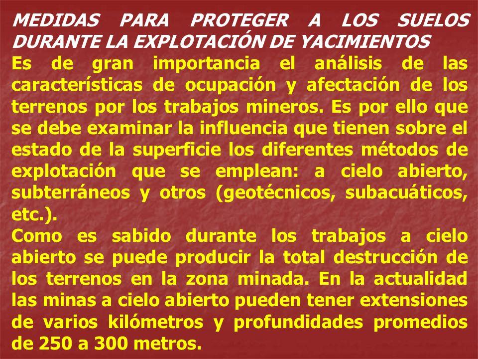 MEDIDAS PARA PROTEGER A LOS SUELOS DURANTE LA EXPLOTACIÓN DE YACIMIENTOS Es de gran importancia el análisis de las características de ocupación y afec
