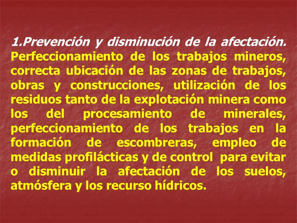 1.Prevención y disminución de la afectación. Perfeccionamiento de los trabajos mineros, correcta ubicación de las zonas de trabajos, obras y construcc