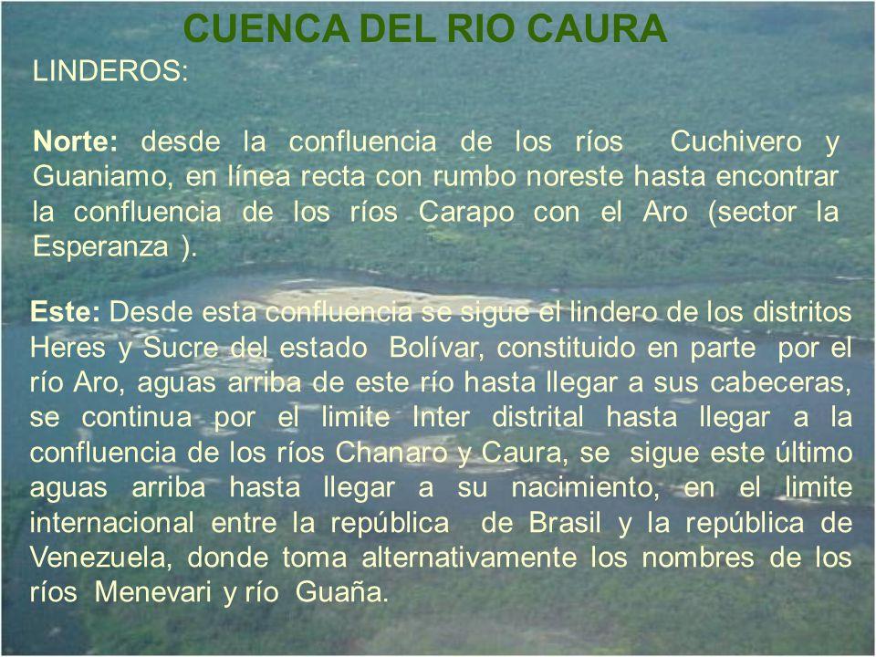 CUENCA DEL RIO CAURA LINDEROS: Norte: desde la confluencia de los ríos Cuchivero y Guaniamo, en línea recta con rumbo noreste hasta encontrar la confl
