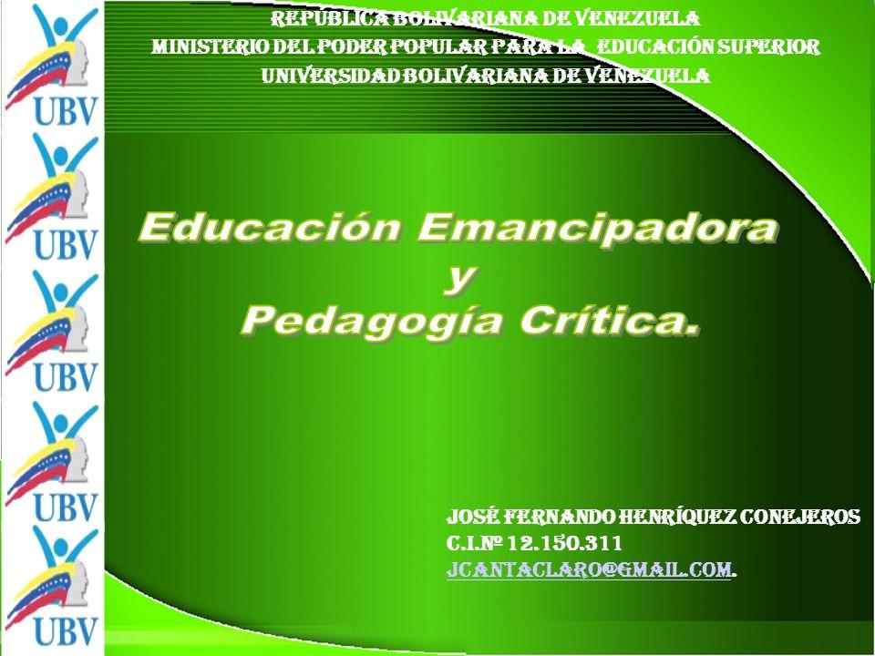 REPúBLICA BOLIVARIANA DE VENEZUELA MINISTERIO DEL PODER POPULAR PARA LA EDUCACIÓN SUPERIOR UNIVERSIDAD BOLIVARIANA DE VENEZUELA José Fernando Henríquez Conejeros C.I.Nº 12.150.311 JCantaClaro@Gmail.comJCantaClaro@Gmail.com.