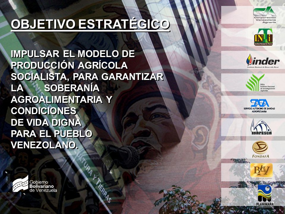 SEMBRANDO LA PATRIA SOCIALISTA 3 7 OBJETIVO ESTRATÉGICO IMPULSAR EL MODELO DE PRODUCCIÓN AGRÍCOLA SOCIALISTA, PARA GARANTIZAR LA SOBERANÍA AGROALIMENT