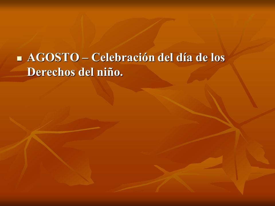 AGOSTO – Celebración del día de los Derechos del niño. AGOSTO – Celebración del día de los Derechos del niño.