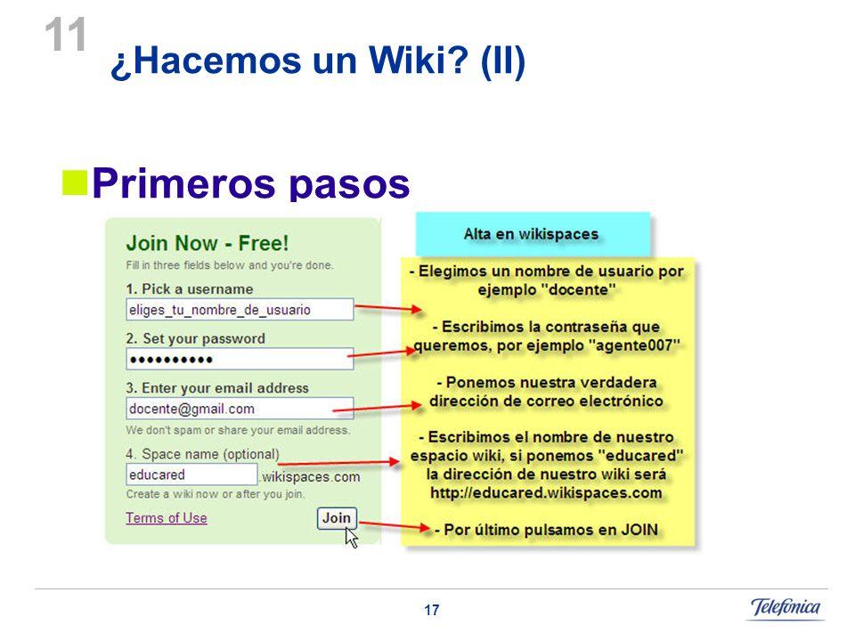17 ¿Hacemos un Wiki? (II) 11 Primeros pasos
