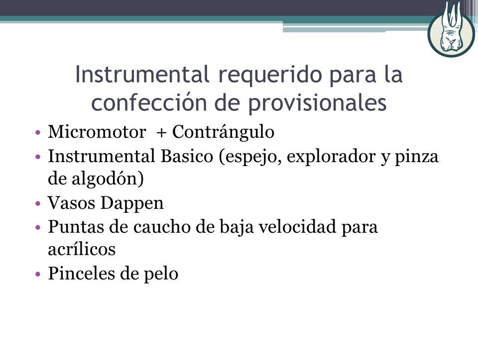 Instrumental requerido para la confección de provisionales Micromotor + Contrángulo Instrumental Basico (espejo, explorador y pinza de algodón) Vasos