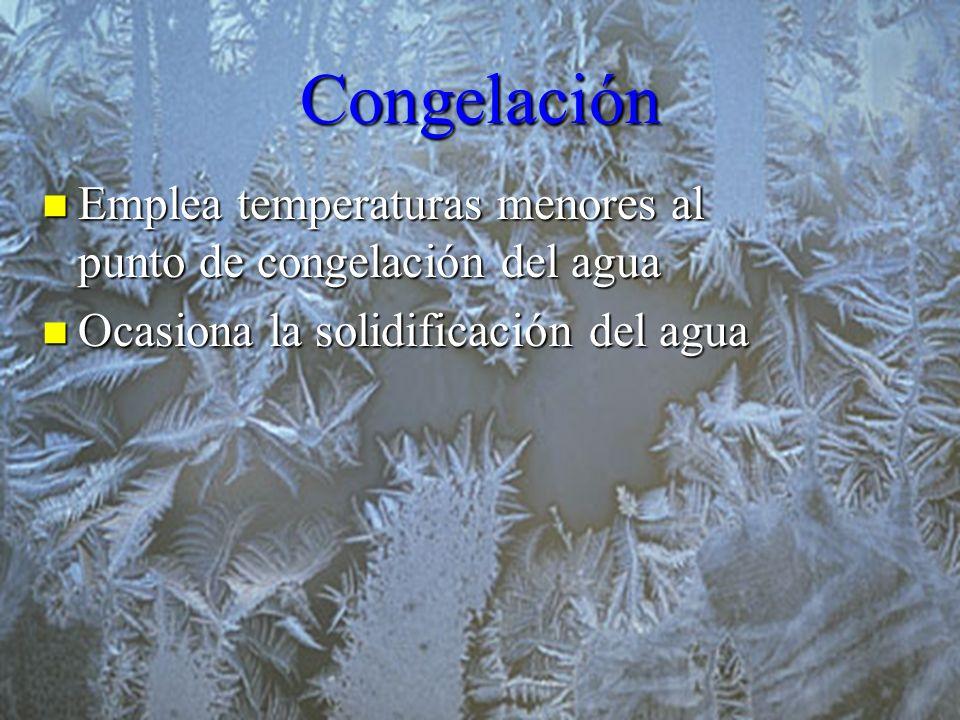 Congelación Emplea temperaturas menores al punto de congelación del agua Emplea temperaturas menores al punto de congelación del agua Ocasiona la soli