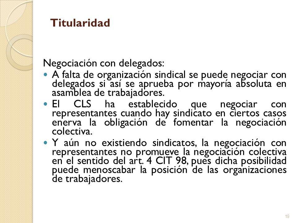 Titularidad Negociación con delegados: A falta de organización sindical se puede negociar con delegados si así se aprueba por mayoría absoluta en asam