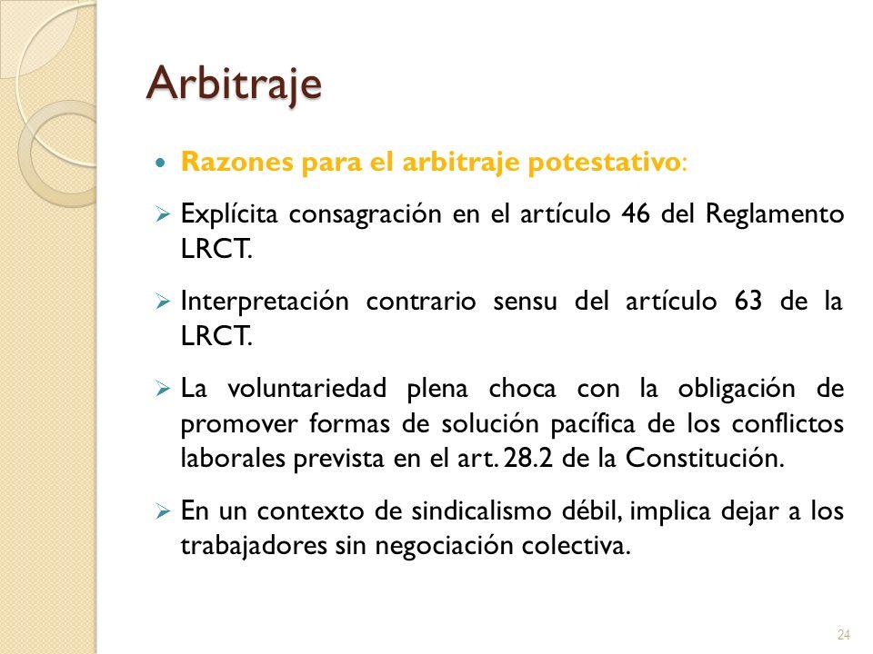 Arbitraje Razones para el arbitraje potestativo: Explícita consagración en el artículo 46 del Reglamento LRCT. Interpretación contrario sensu del artí