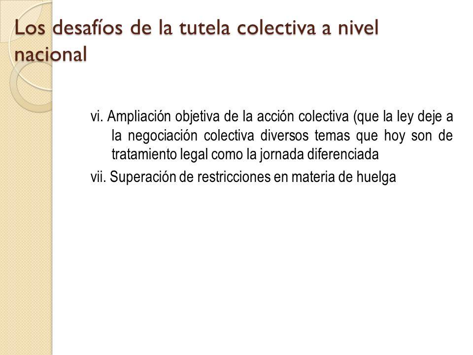 Los desafíos de la tutela colectiva a nivel nacional vi. Ampliación objetiva de la acción colectiva (que la ley deje a la negociación colectiva divers