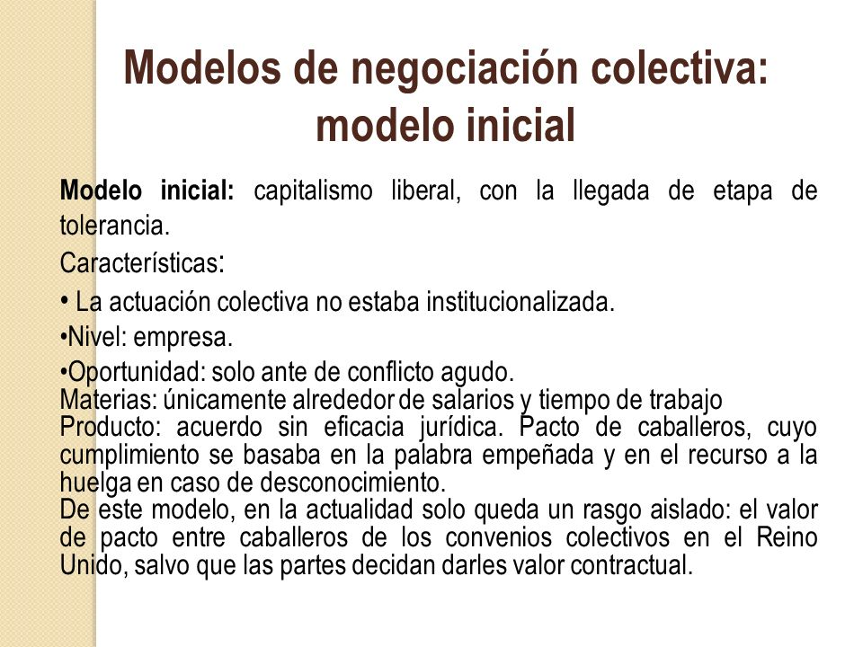 Modelos de negociación colectiva: modelo industrialista Modelo industrialista: S e sustenta en el paradigma fondista/taylorista de organización de la producción.