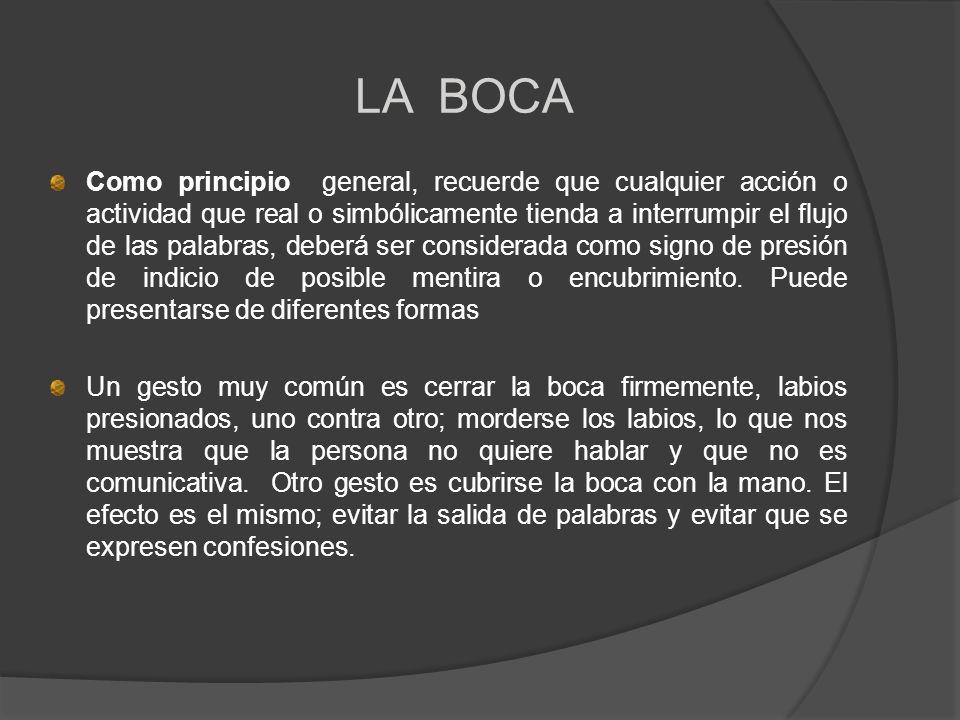 LA BOCA Como principio general, recuerde que cualquier acción o actividad que real o simbólicamente tienda a interrumpir el flujo de las palabras, deb