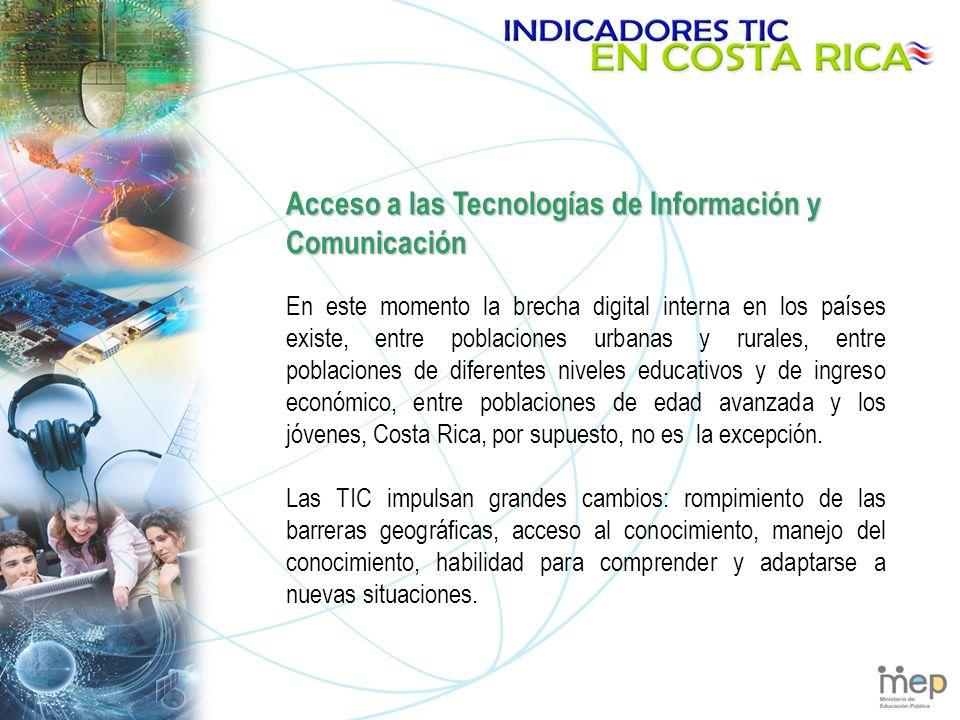 Acceso a las Tecnologías de Información y Comunicación En este momento la brecha digital interna en los países existe, entre poblaciones urbanas y rurales, entre poblaciones de diferentes niveles educativos y de ingreso económico, entre poblaciones de edad avanzada y los jóvenes, Costa Rica, por supuesto, no es la excepción.