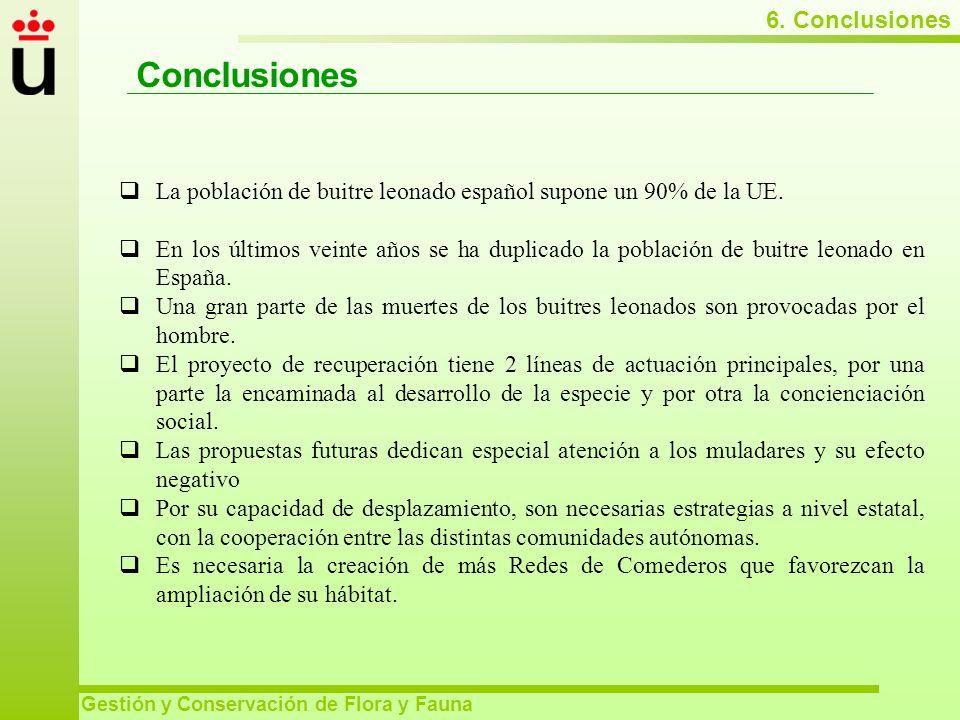 6. Conclusiones Gestión y Conservación de Flora y Fauna Conclusiones La población de buitre leonado español supone un 90% de la UE. En los últimos vei