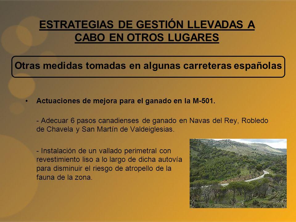 Actuaciones de mejora para el ganado en la M-501. - Adecuar 6 pasos canadienses de ganado en Navas del Rey, Robledo de Chavela y San Martín de Valdeig