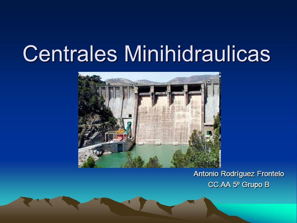 Centrales Minihidraulicas Antonio Rodríguez Frontelo CC.AA 5º Grupo B