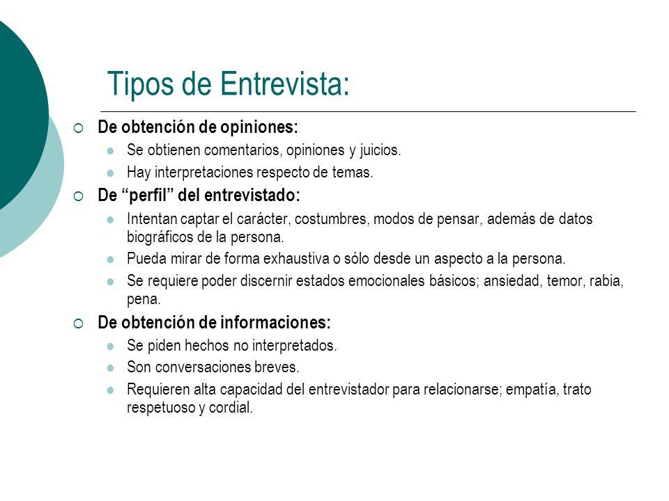 Tipos de Entrevista: De obtención de opiniones: Se obtienen comentarios, opiniones y juicios.