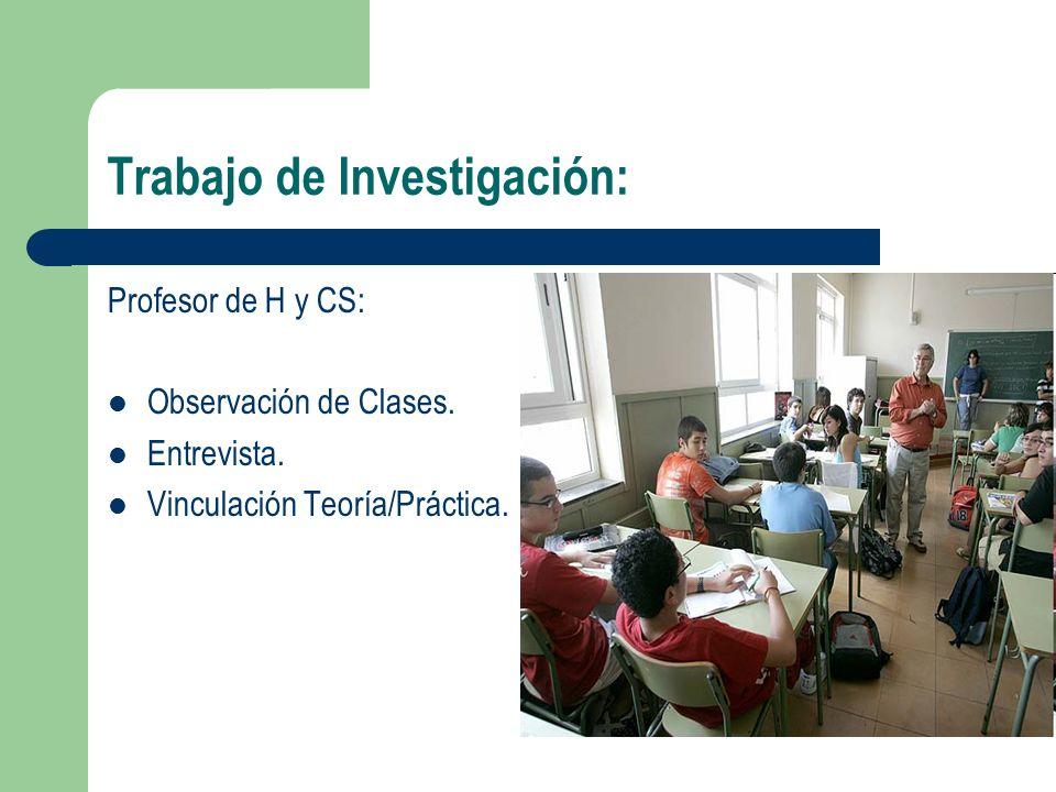 Trabajo de Investigación: Profesor de H y CS: Observación de Clases. Entrevista. Vinculación Teoría/Práctica.