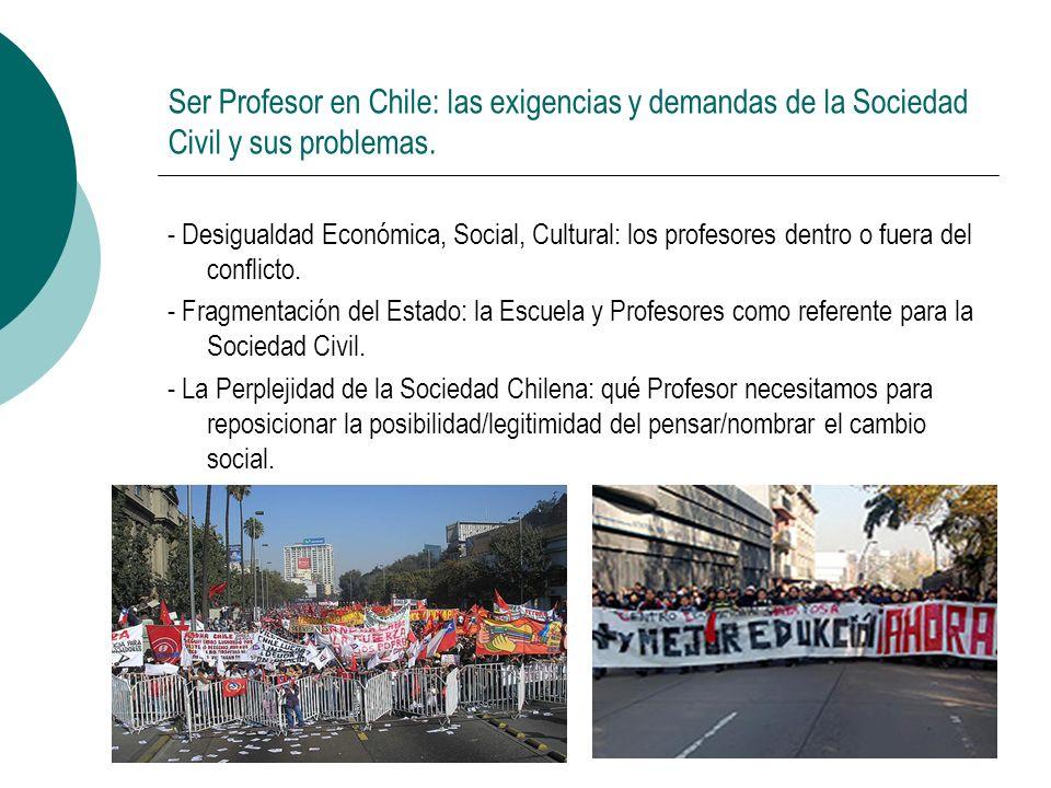 Ser Profesor en Chile: las exigencias y demandas de la Sociedad Civil y sus problemas.