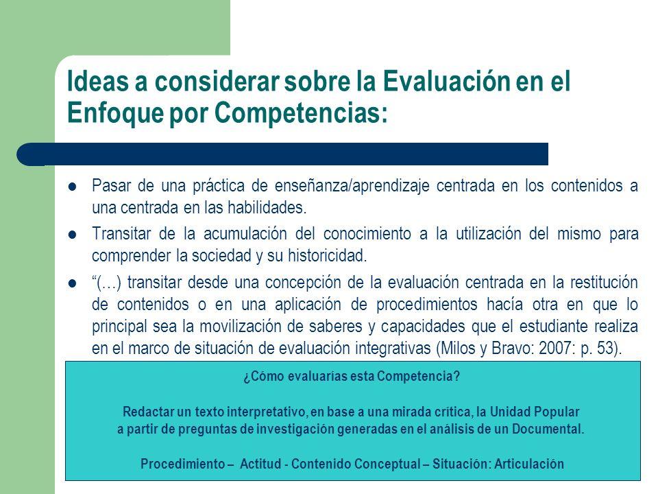 Ideas a considerar sobre la Evaluación en el Enfoque por Competencias: Pasar de una práctica de enseñanza/aprendizaje centrada en los contenidos a una