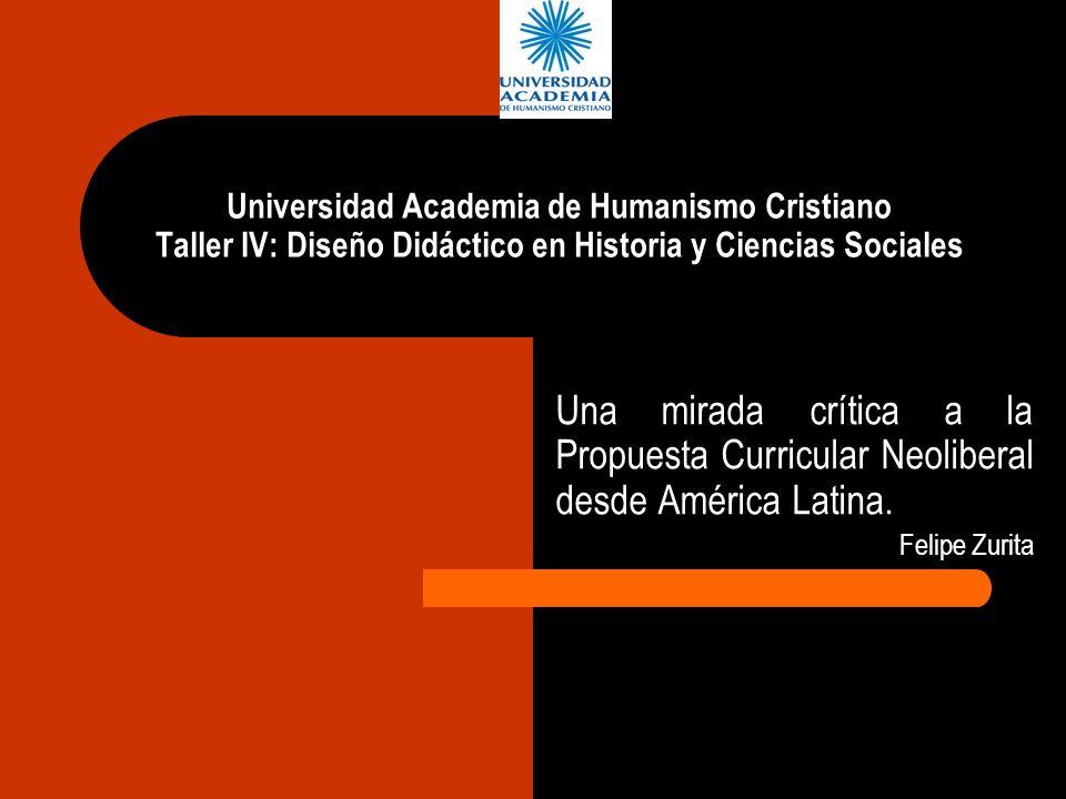 Universidad Academia de Humanismo Cristiano Taller IV: Diseño Didáctico en Historia y Ciencias Sociales Una mirada crítica a la Propuesta Curricular N
