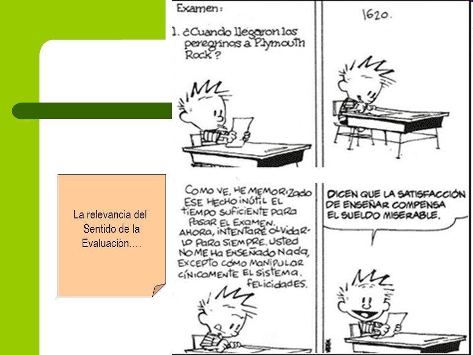 La relevancia del Sentido de la Evaluación….