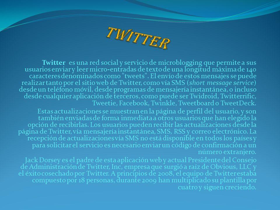 Twitter es una red social y servicio de microblogging que permite a sus usuarios enviar y leer micro-entradas de texto de una longitud máxima de 140 c