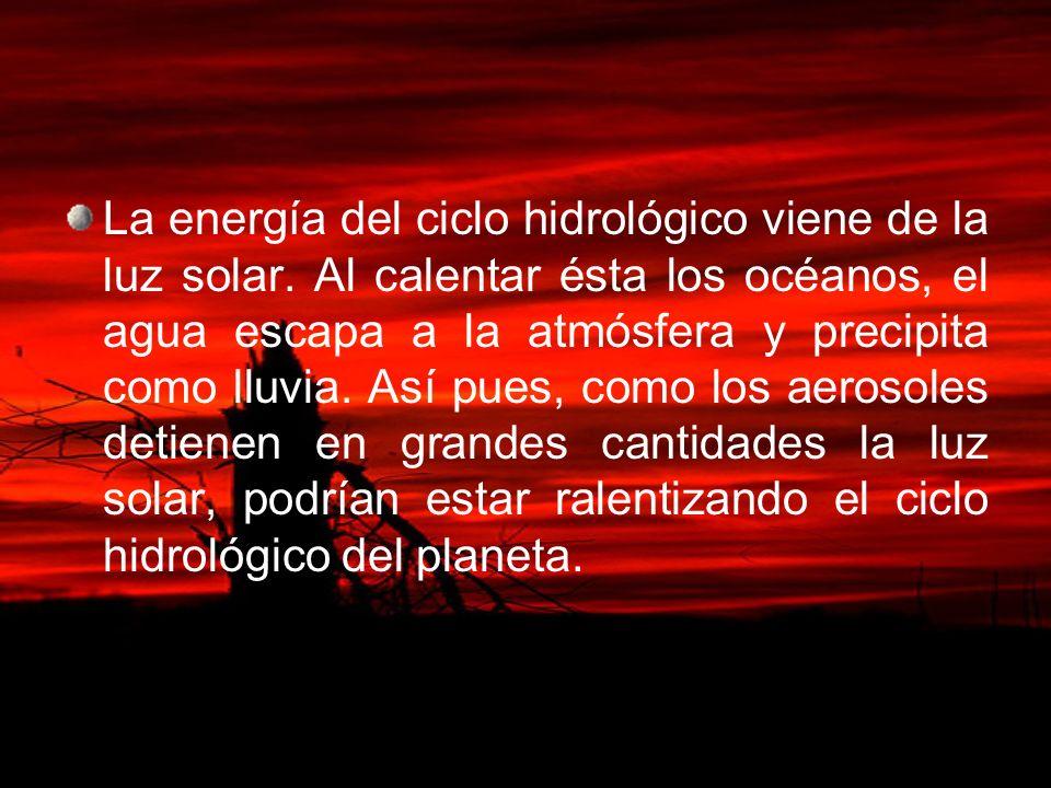 La energía del ciclo hidrológico viene de la luz solar. Al calentar ésta los océanos, el agua escapa a la atmósfera y precipita como lluvia. Así pues,