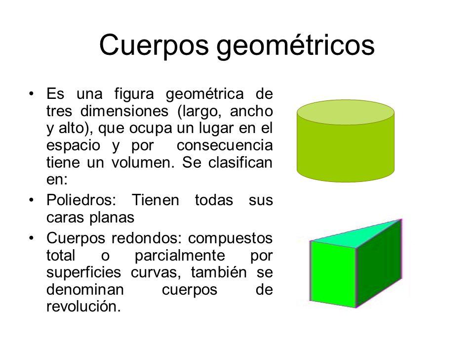 Cuerpos geométricos Es una figura geométrica de tres dimensiones (largo, ancho y alto), que ocupa un lugar en el espacio y por consecuencia tiene un v
