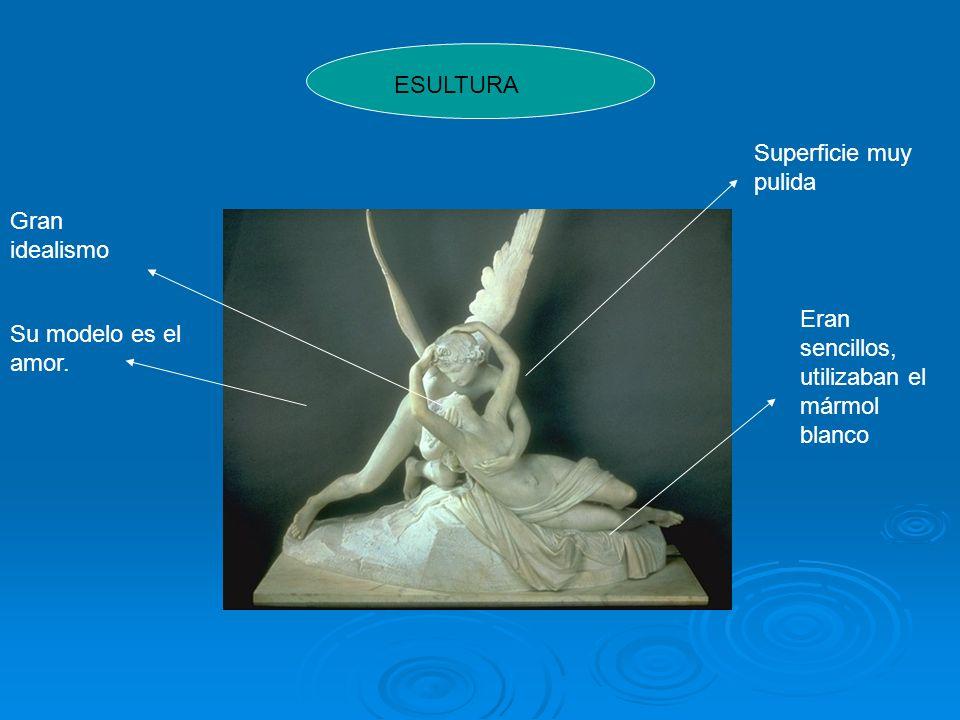 ESULTURA Eran sencillos, utilizaban el mármol blanco Su modelo es el amor. Gran idealismo Superficie muy pulida