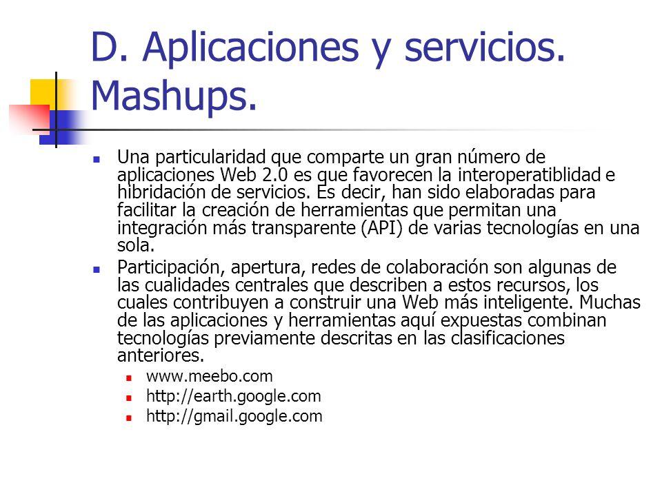 D. Aplicaciones y servicios. Mashups. Una particularidad que comparte un gran número de aplicaciones Web 2.0 es que favorecen la interoperatiblidad e