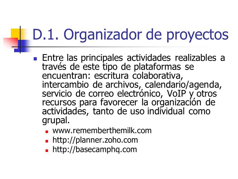D.1. Organizador de proyectos Entre las principales actividades realizables a través de este tipo de plataformas se encuentran: escritura colaborativa