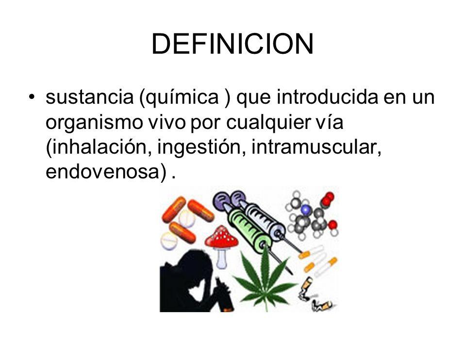 DEFINICION sustancia (química ) que introducida en un organismo vivo por cualquier vía (inhalación, ingestión, intramuscular, endovenosa).