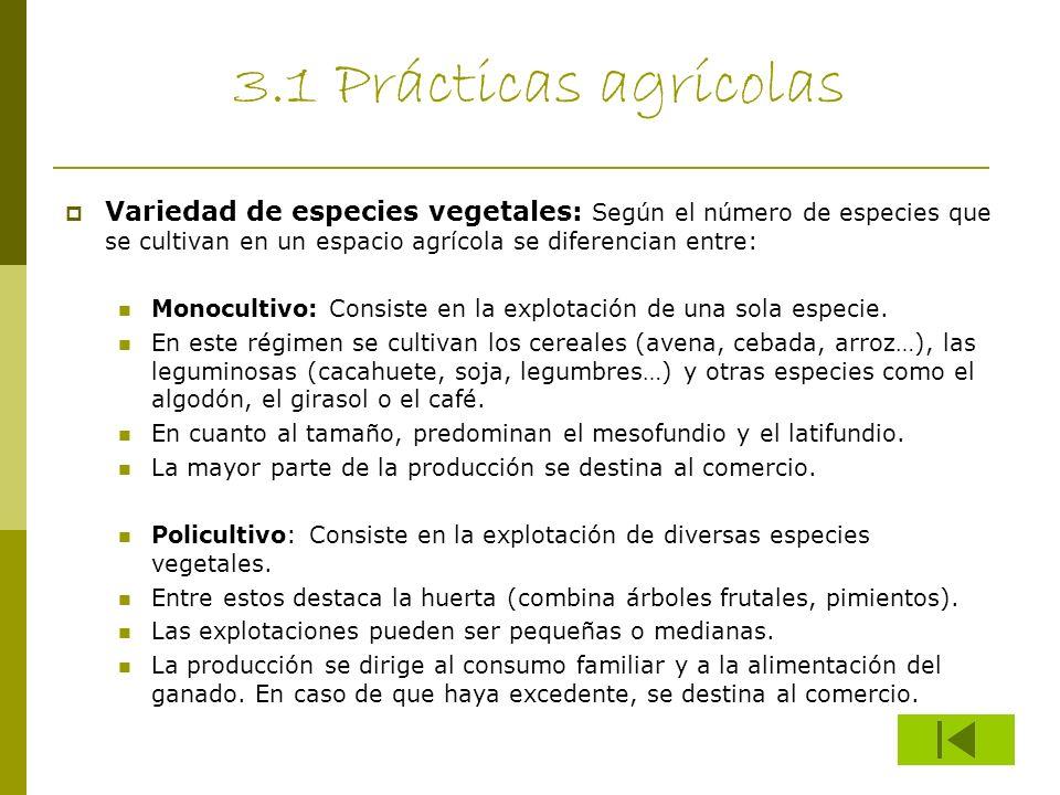 3.1 Prácticas agrícolas Variedad de especies vegetales: Según el número de especies que se cultivan en un espacio agrícola se diferencian entre: Monoc