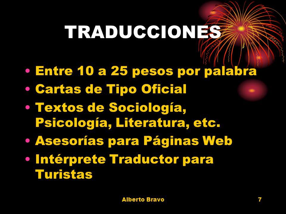 Alberto Bravo6 ASESORÍAS A UNIVERSITARIOS 4490 pesos la hora Traducciones Asesorías de Inglés Hablado Inglés Técnico Regularizaciones