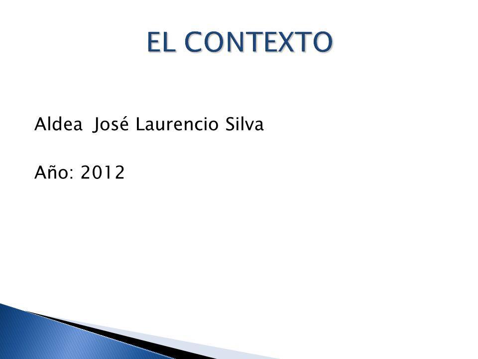Aldea José Laurencio Silva Año: 2012