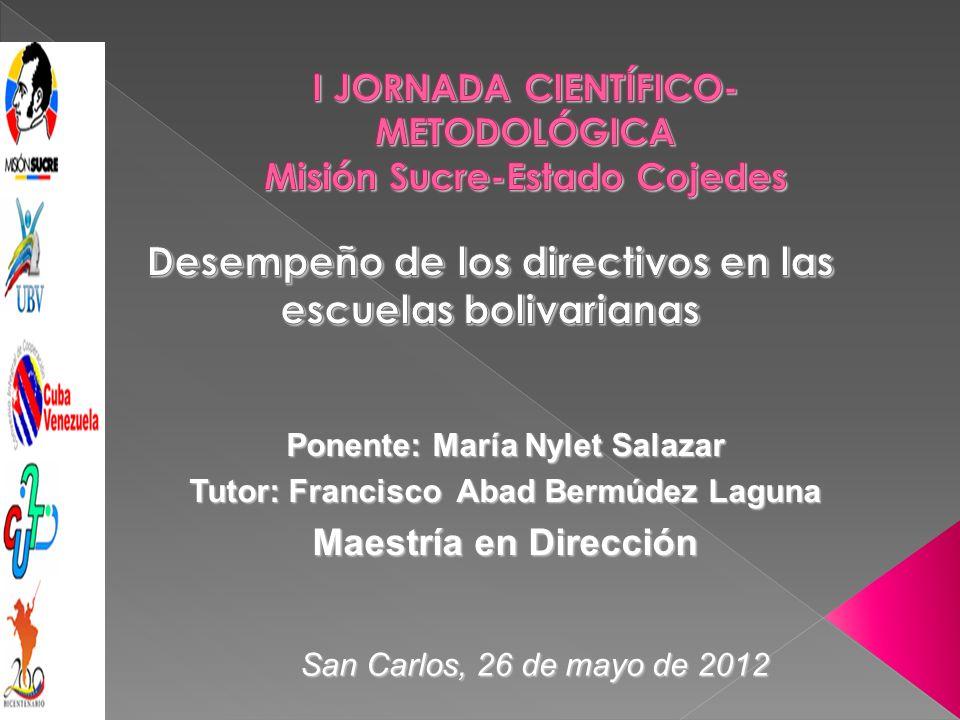 Ponente: María Nylet Salazar Tutor: Francisco Abad Bermúdez Laguna Maestría en Dirección San Carlos, 26 de mayo de 2012