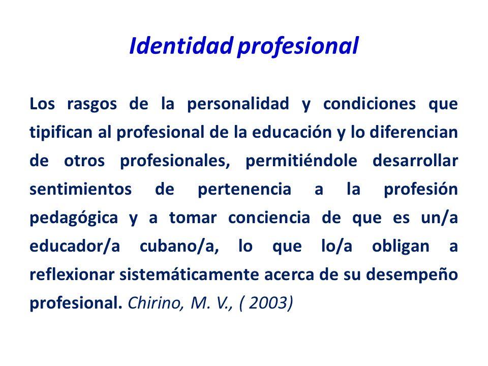 Identidad profesional Los rasgos de la personalidad y condiciones que tipifican al profesional de la educación y lo diferencian de otros profesionales