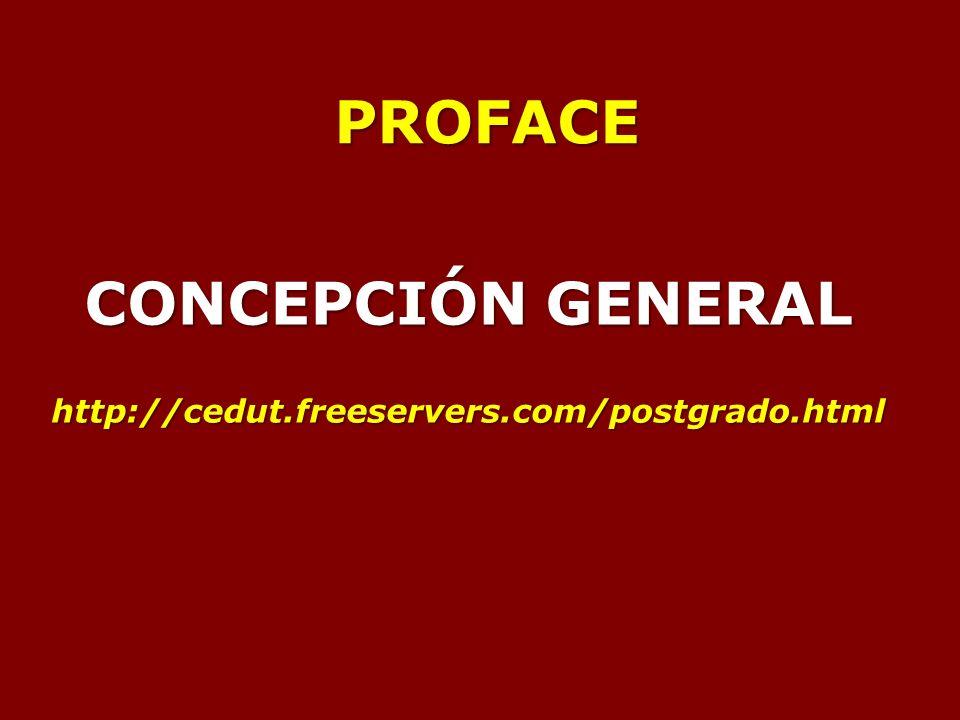 PROFACE CONCEPCIÓN GENERAL http://cedut.freeservers.com/postgrado.html