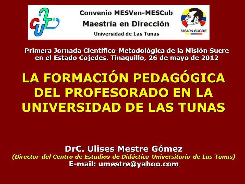 LA FORMACIÓN PEDAGÓGICA DEL PROFESORADO EN LA UNIVERSIDAD DE LAS TUNAS DrC.
