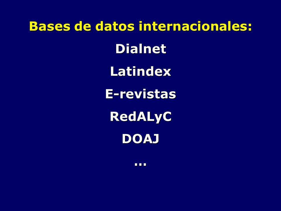 Bases de datos internacionales: DialnetLatindexE-revistasRedALyCDOAJ…