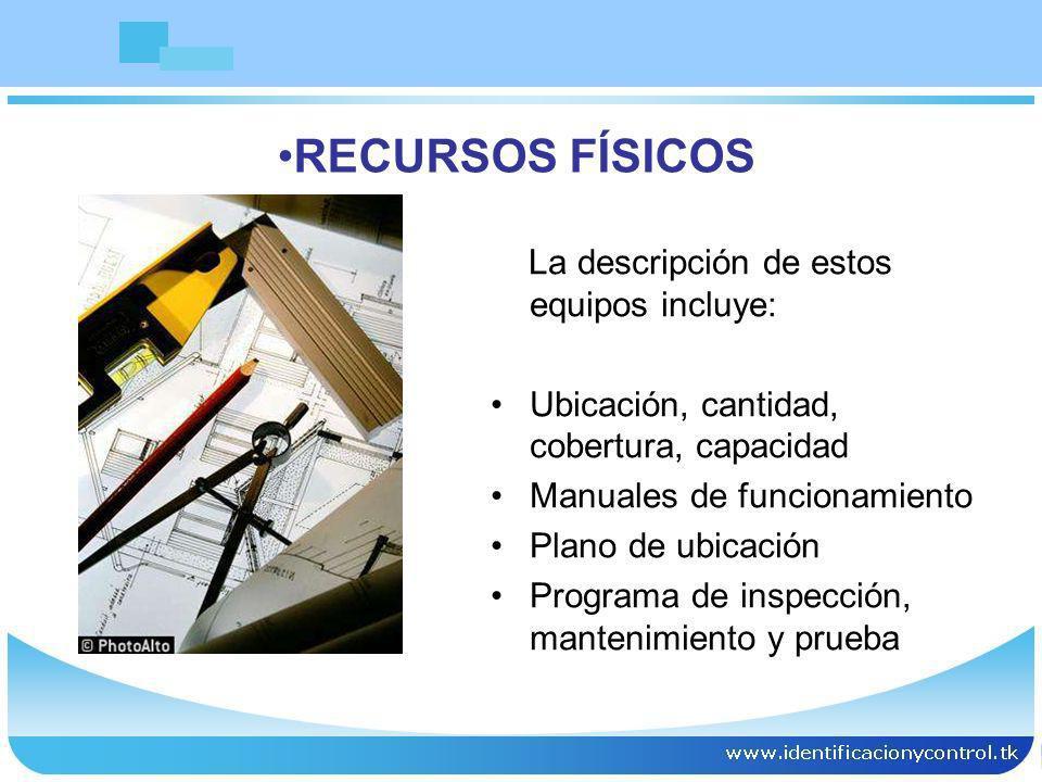 La descripción de estos equipos incluye: Ubicación, cantidad, cobertura, capacidad Manuales de funcionamiento Plano de ubicación Programa de inspecció