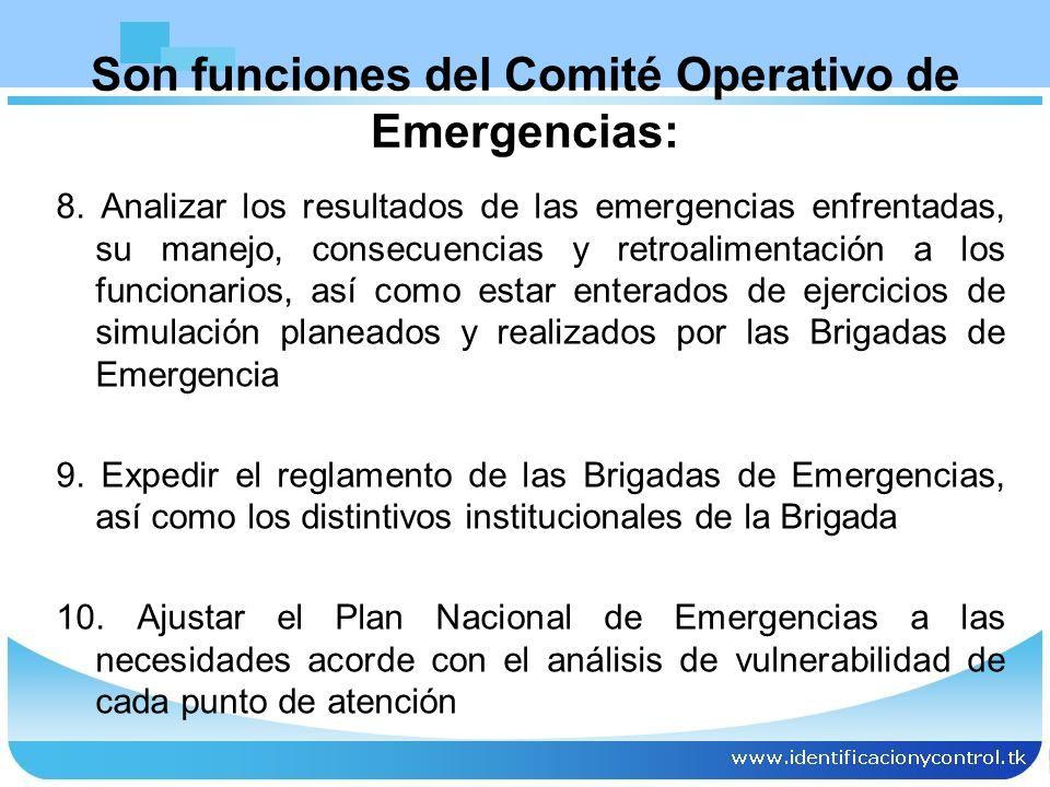 8. Analizar los resultados de las emergencias enfrentadas, su manejo, consecuencias y retroalimentación a los funcionarios, así como estar enterados d