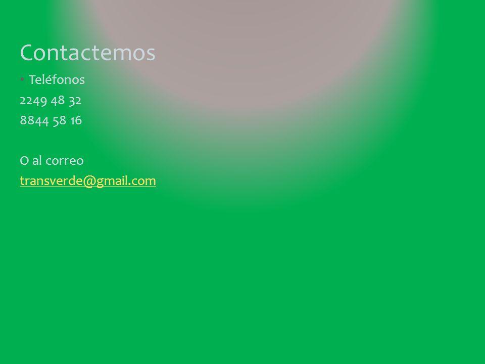 Contactemos Teléfonos 2249 48 32 8844 58 16 O al correo transverde@gmail.com