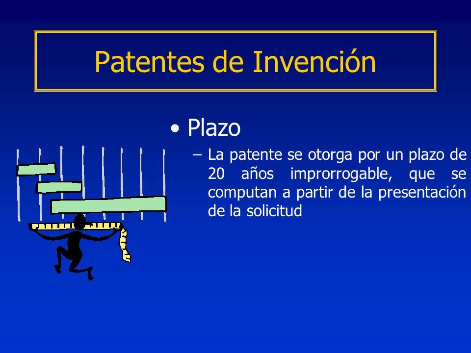 Plazo –La patente se otorga por un plazo de 20 años improrrogable, que se computan a partir de la presentación de la solicitud Patentes de Invención