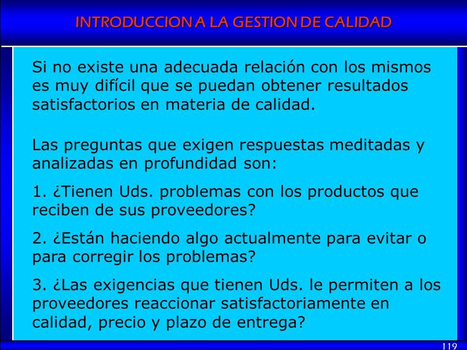 INTRODUCCION A LA GESTION DE CALIDAD 119 Si no existe una adecuada relación con los mismos es muy difícil que se puedan obtener resultados satisfactor