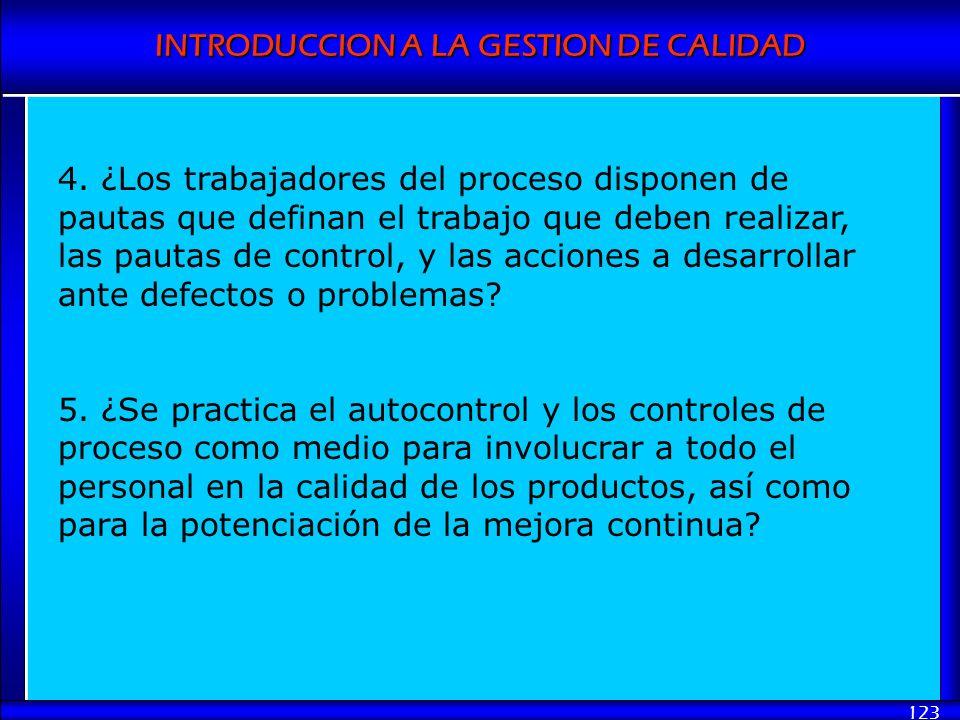 INTRODUCCION A LA GESTION DE CALIDAD 123 4. ¿Los trabajadores del proceso disponen de pautas que definan el trabajo que deben realizar, las pautas de