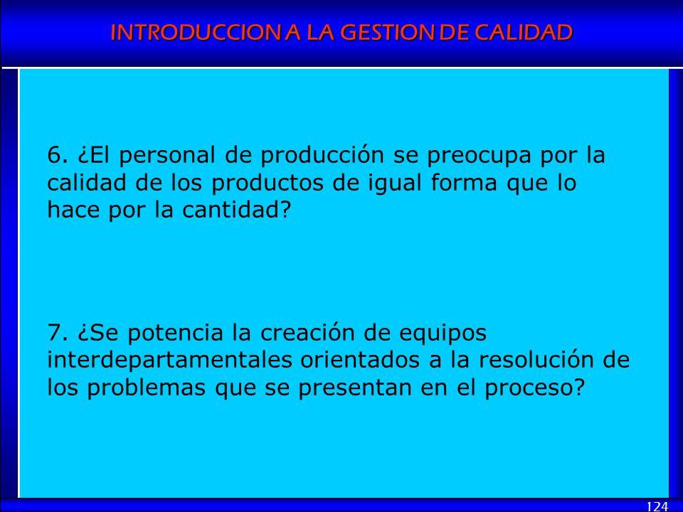 INTRODUCCION A LA GESTION DE CALIDAD 124 6. ¿El personal de producción se preocupa por la calidad de los productos de igual forma que lo hace por la c
