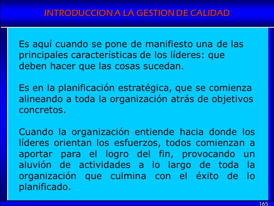 INTRODUCCION A LA GESTION DE CALIDAD 165 Es aquí cuando se pone de manifiesto una de las principales características de los líderes: que deben hacer q