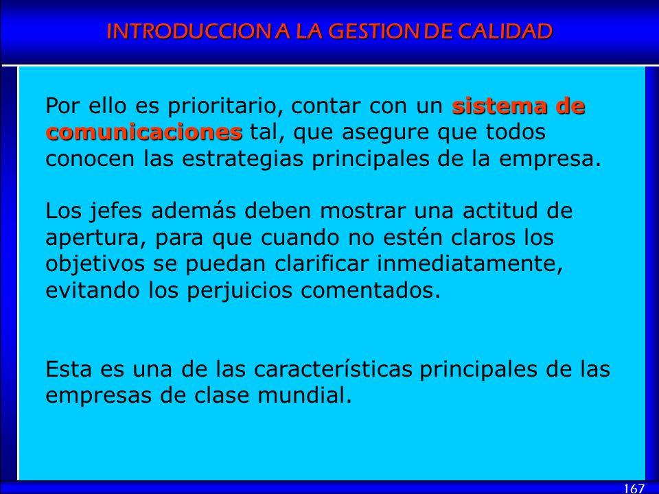 INTRODUCCION A LA GESTION DE CALIDAD 167 sistema de comunicaciones Por ello es prioritario, contar con un sistema de comunicaciones tal, que asegure q